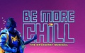 Be More Chill 3/17