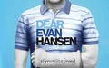 Dear Evan Hansen -  Friday Eve