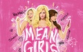 Mean Girls 3/27