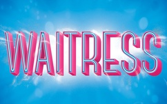 Waitress on Broadway May 4th 2pm